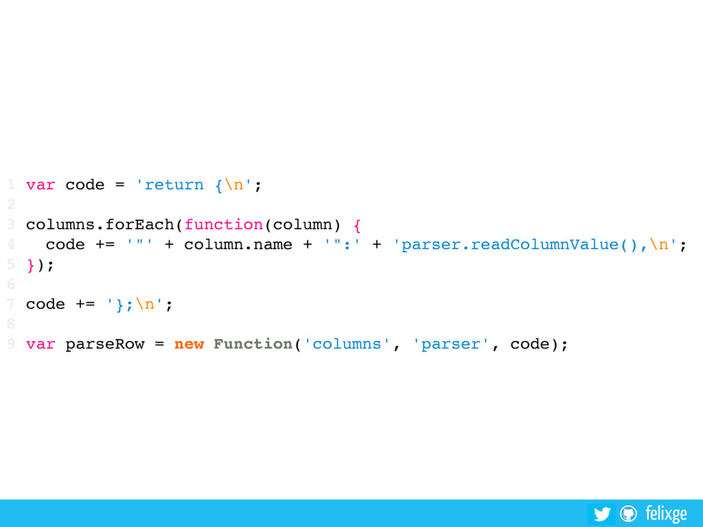 @felixge felixge 1 var code = 'return {\n'; 2 3...