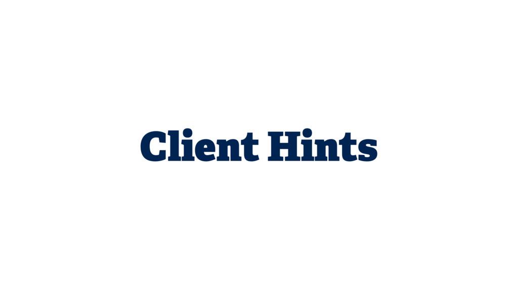 Client Hints