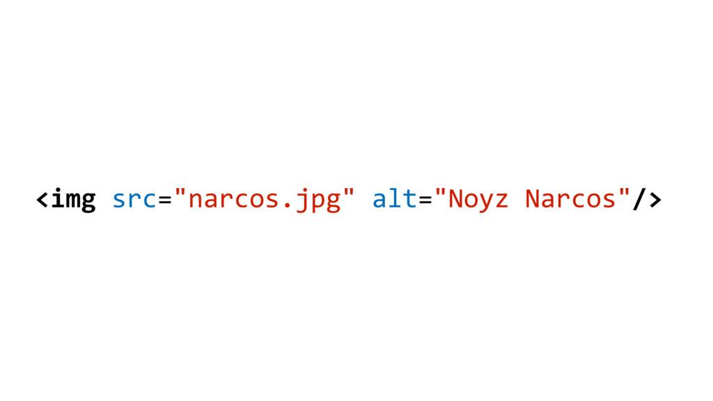 "<img src=""narcos.jpg"" alt=""Noyz Narcos""/>"