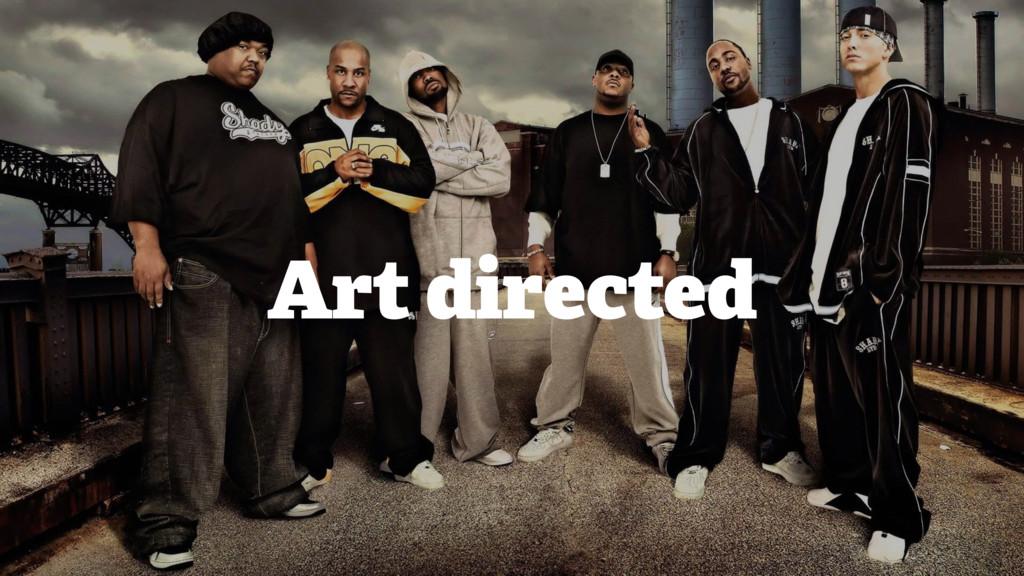 Art directed