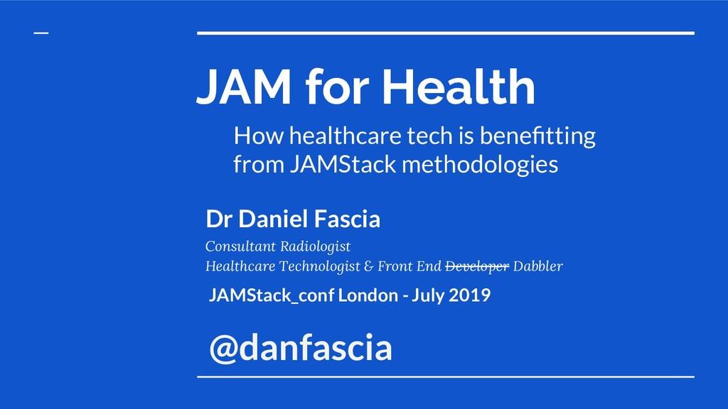 JAM for Health How healthcare tech is benefittin...