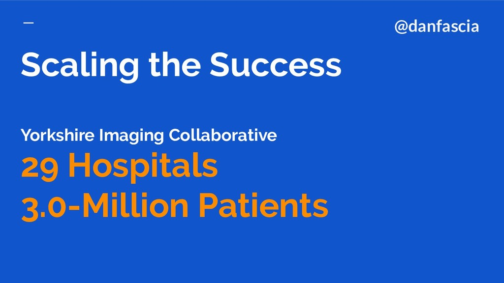 Scaling the Success Yorkshire Imaging Collabora...