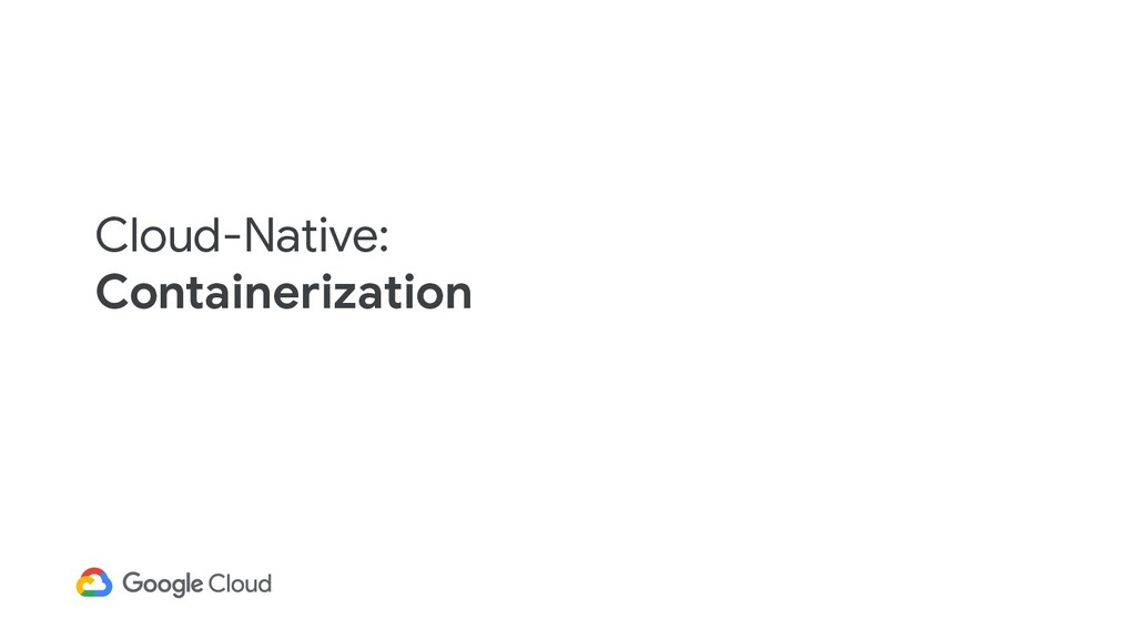 Cloud-Native: Containerization