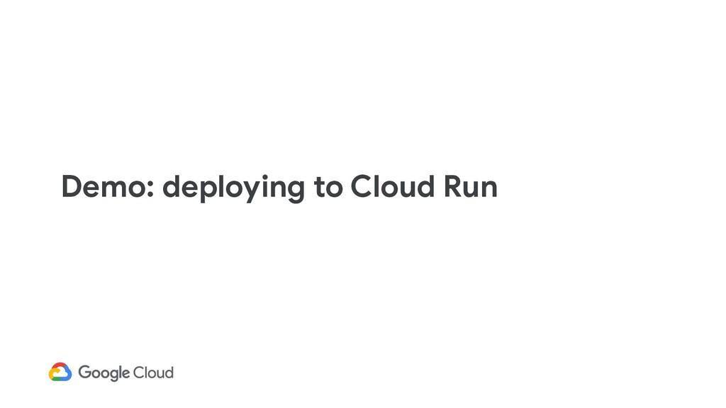 Demo: deploying to Cloud Run