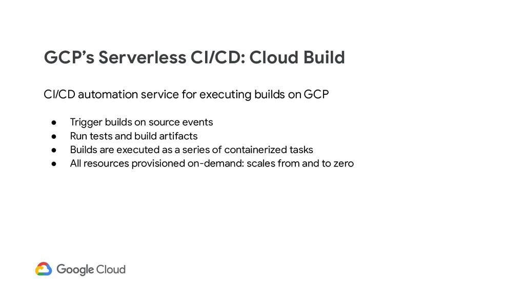 GCP's Serverless CI/CD: Cloud Build CI/CD autom...