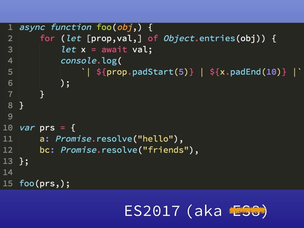 ES2017 (aka ES8)