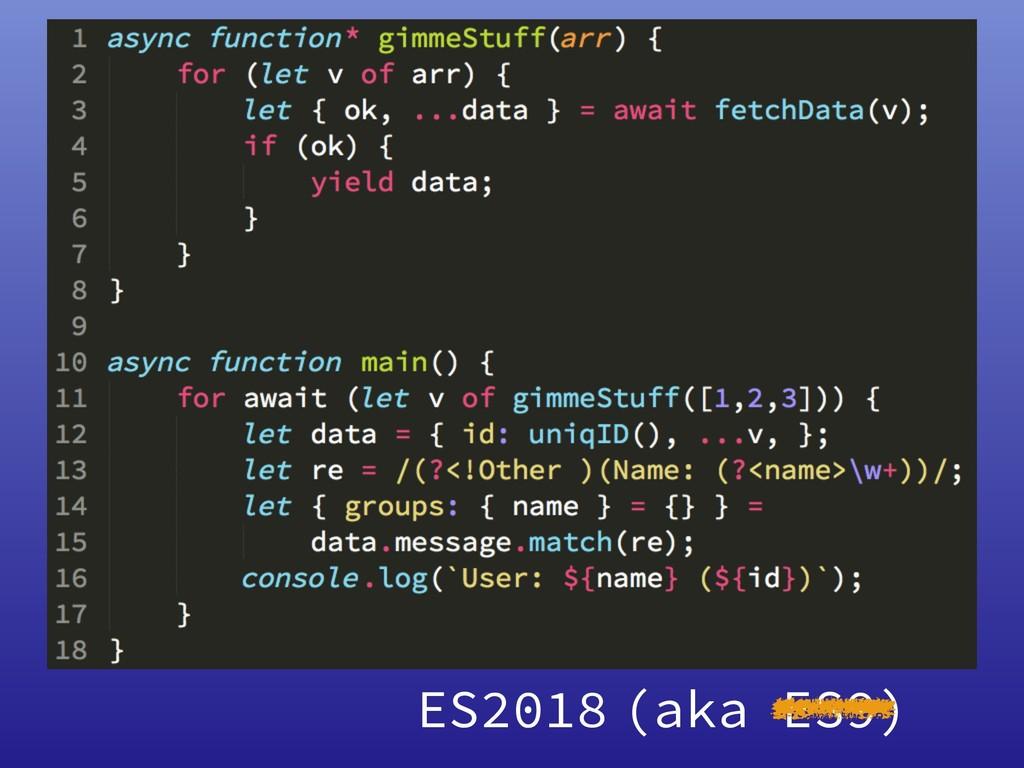 ES2018 (aka ES9)