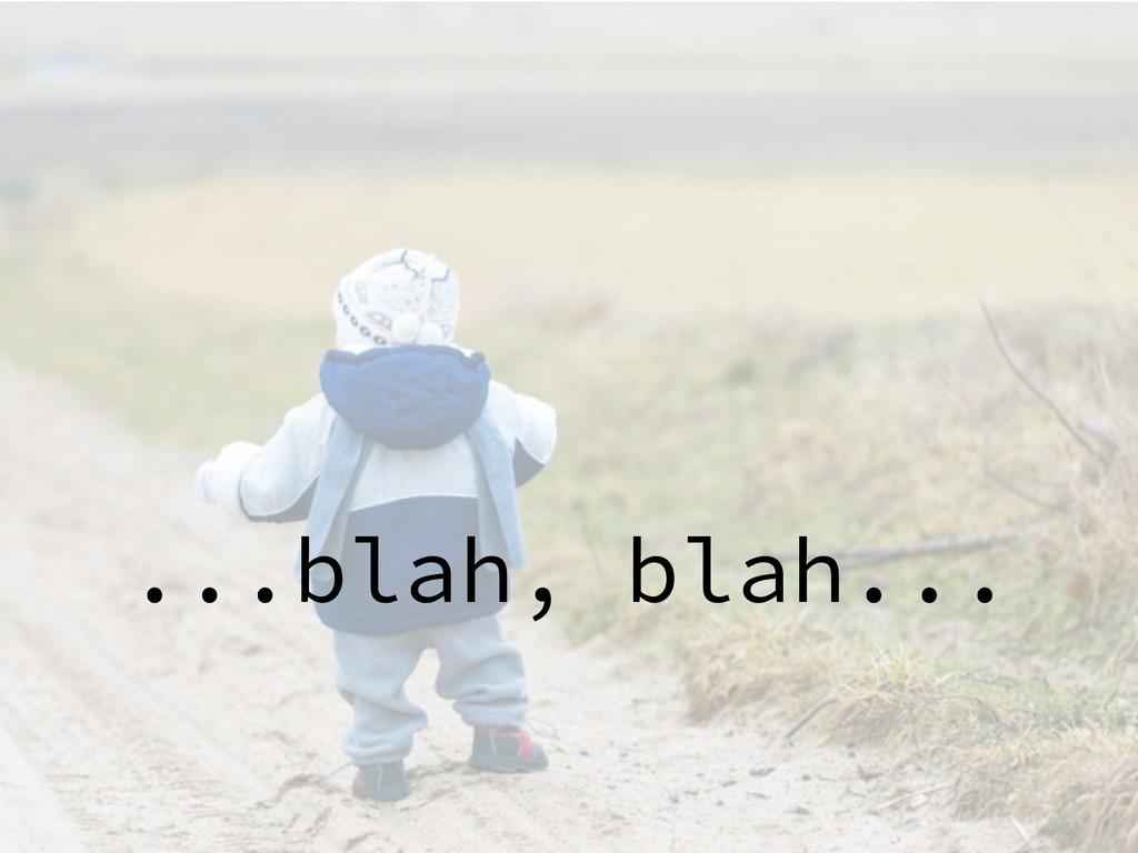 ...blah, blah...