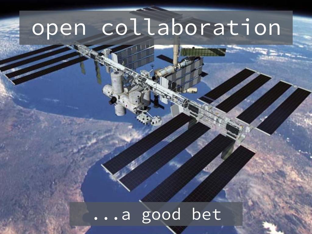 ...a good bet open collaboration