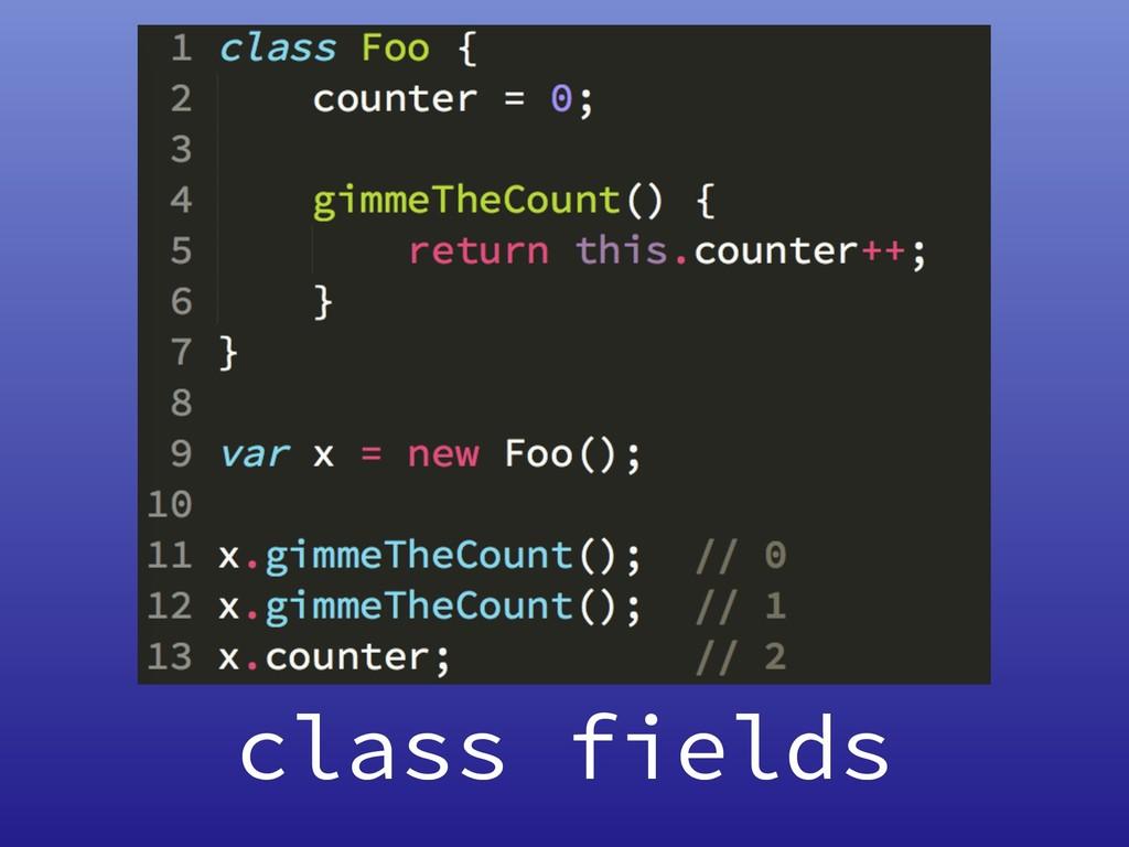 class fields