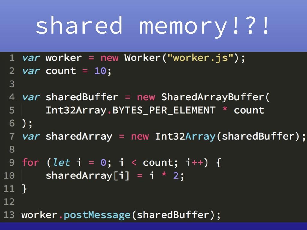 shared memory!?!