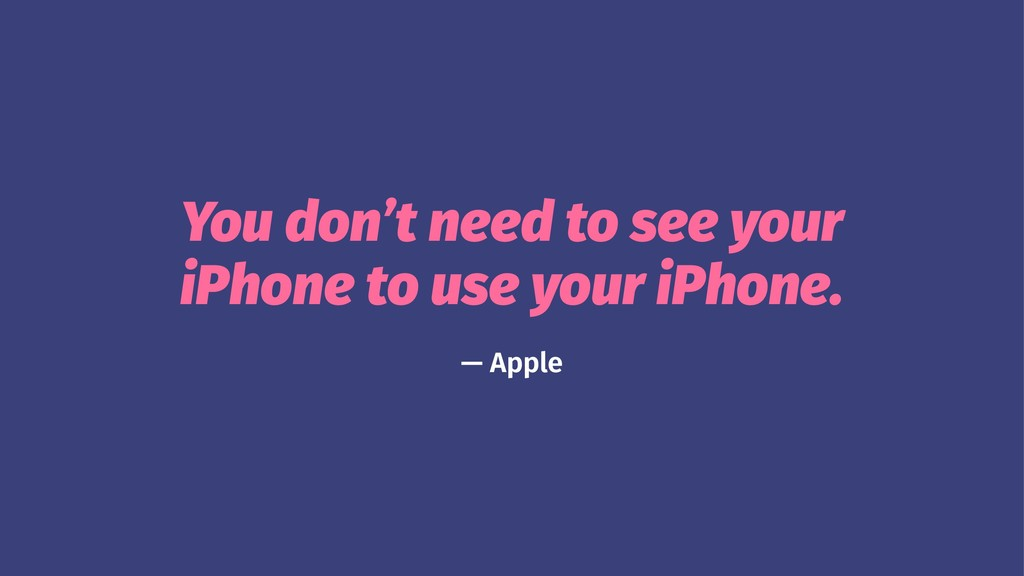 You don't need to see your iPhone to use your i...