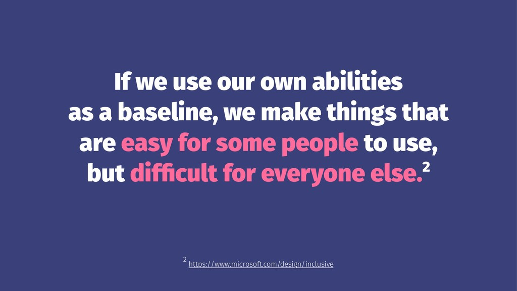 If we use our own abilities as a baseline, we m...