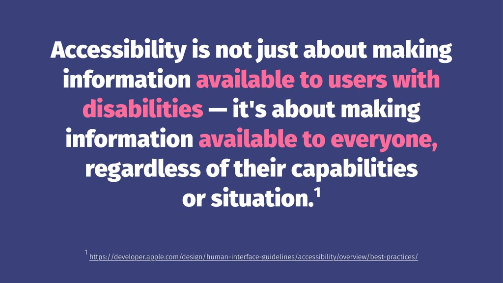 Accessibility is not just about making informat...