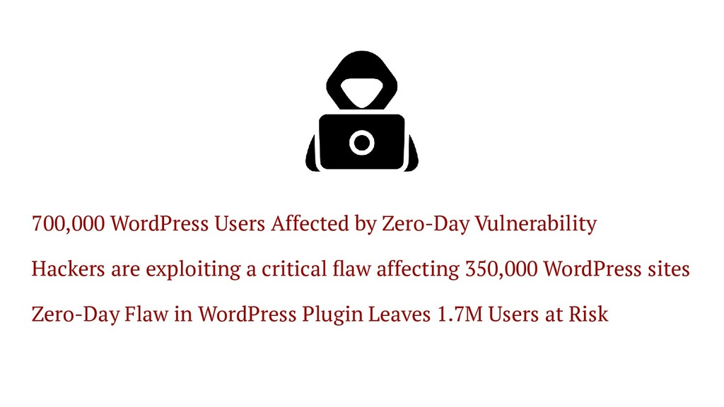 700,000 WordPress Users Affected by Zero-Day Vu...