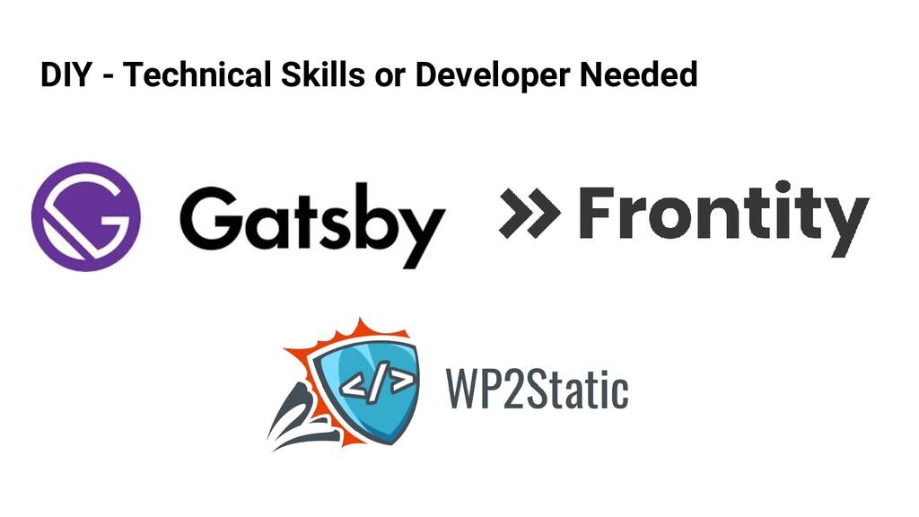 DIY - Technical Skills or Developer Needed