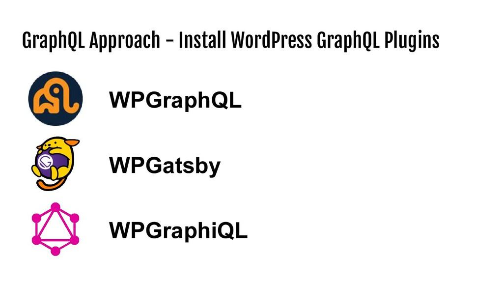 GraphQL Approach - Install WordPress GraphQL Pl...
