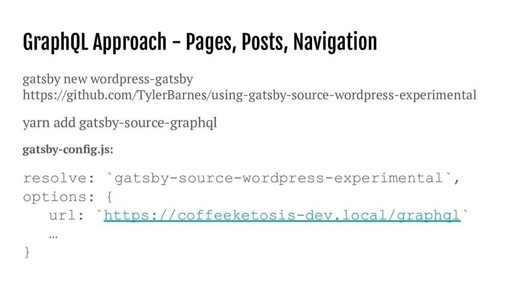 GraphQL Approach - Pages, Posts, Navigation gat...