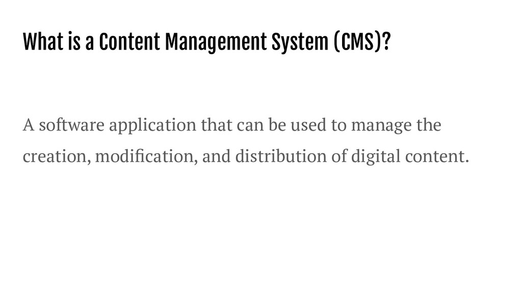 What is a Content Management System (CMS)? A so...
