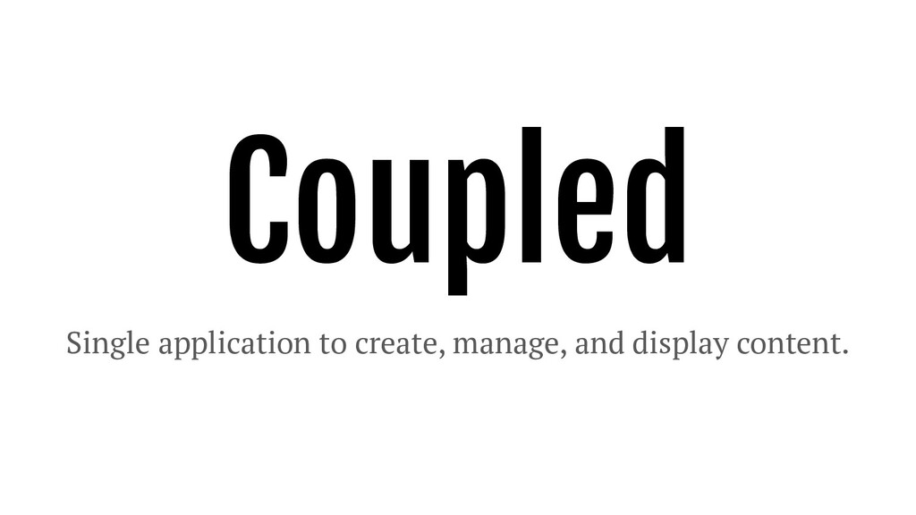Coupled Single application to create, manage, a...