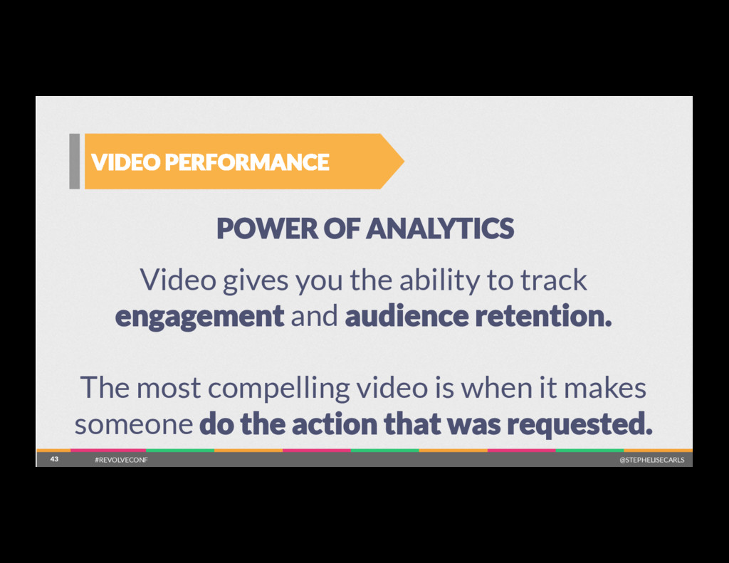 43 VIDEO PERFORMANCE 43 Video gives you the abi...