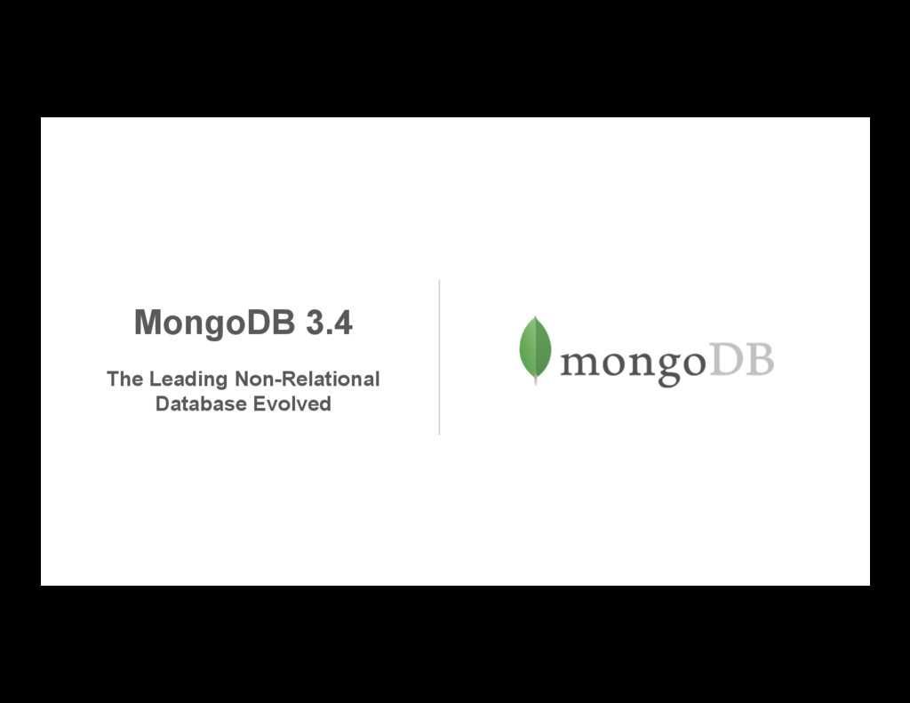 MongoDB 3.4 The Leading Non-Relational Database...