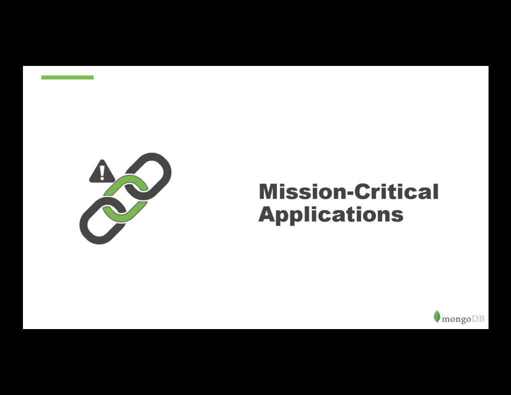 Mission-Critical Applications