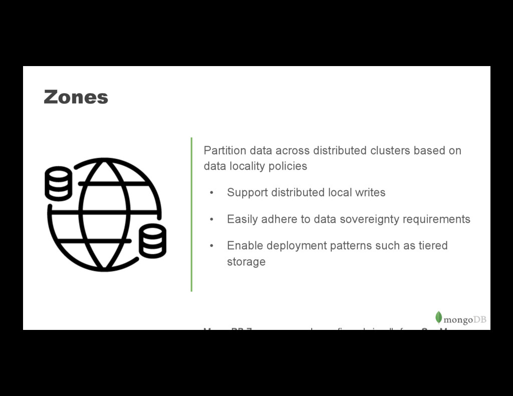Zones Partition data across distributed cluster...