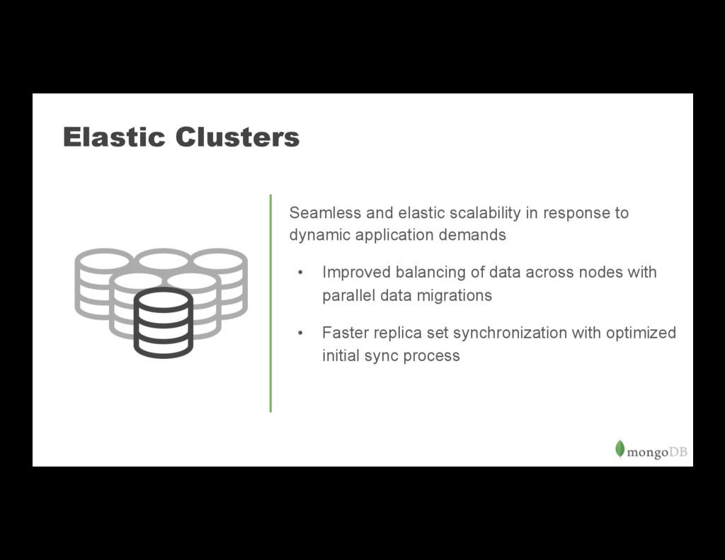 Elastic Clusters Seamless and elastic scalabili...