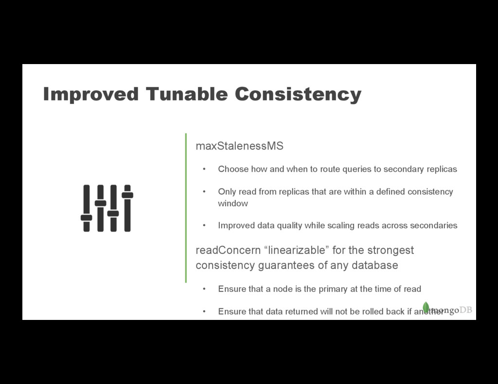 Improved Tunable Consistency maxStalenessMS • ...