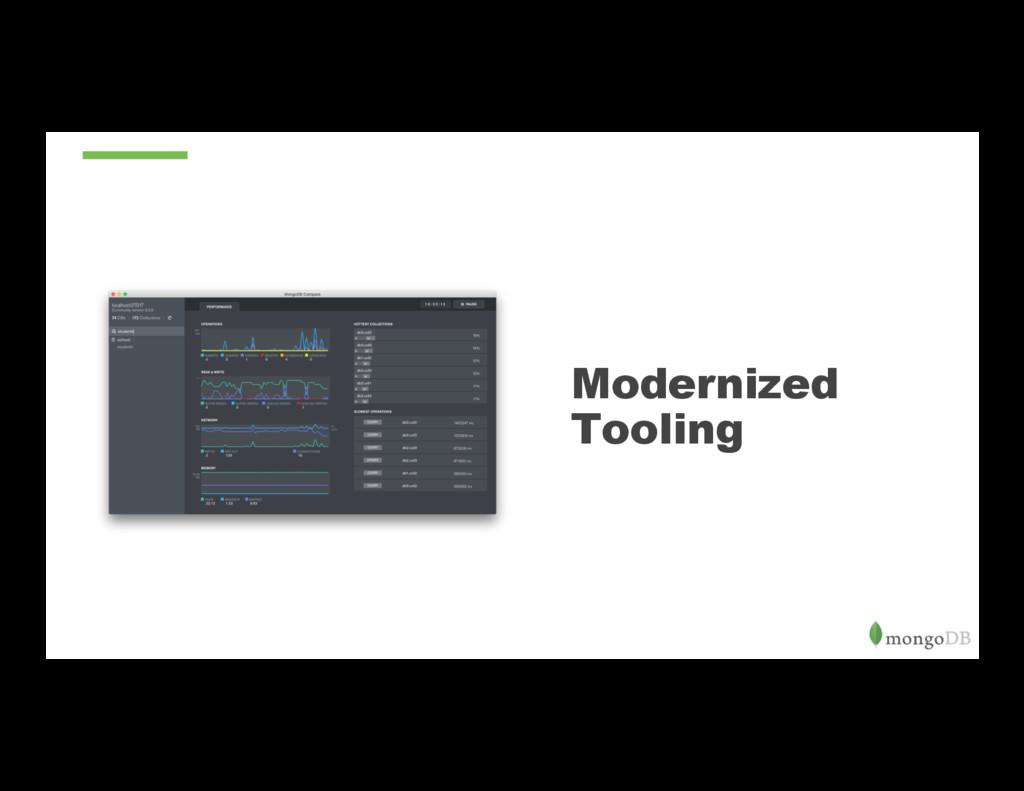 Modernized Tooling
