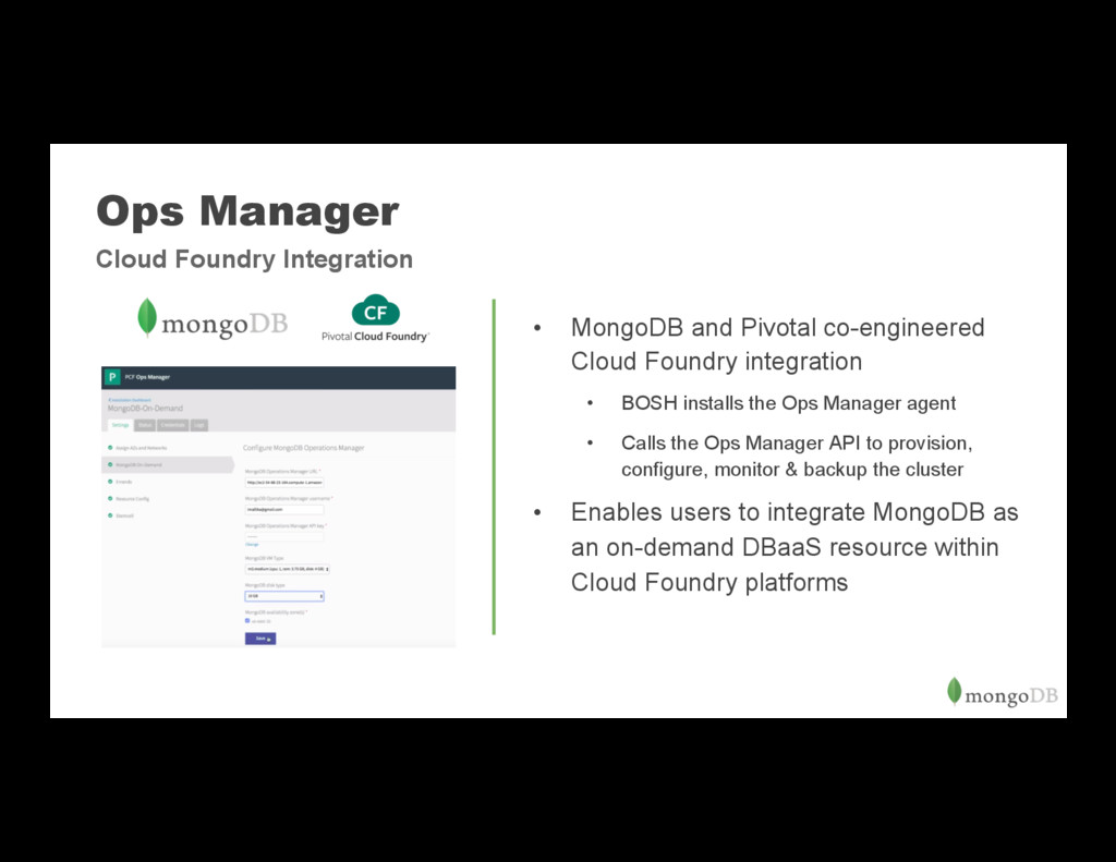Ops Manager • MongoDB and Pivotal co-engineere...
