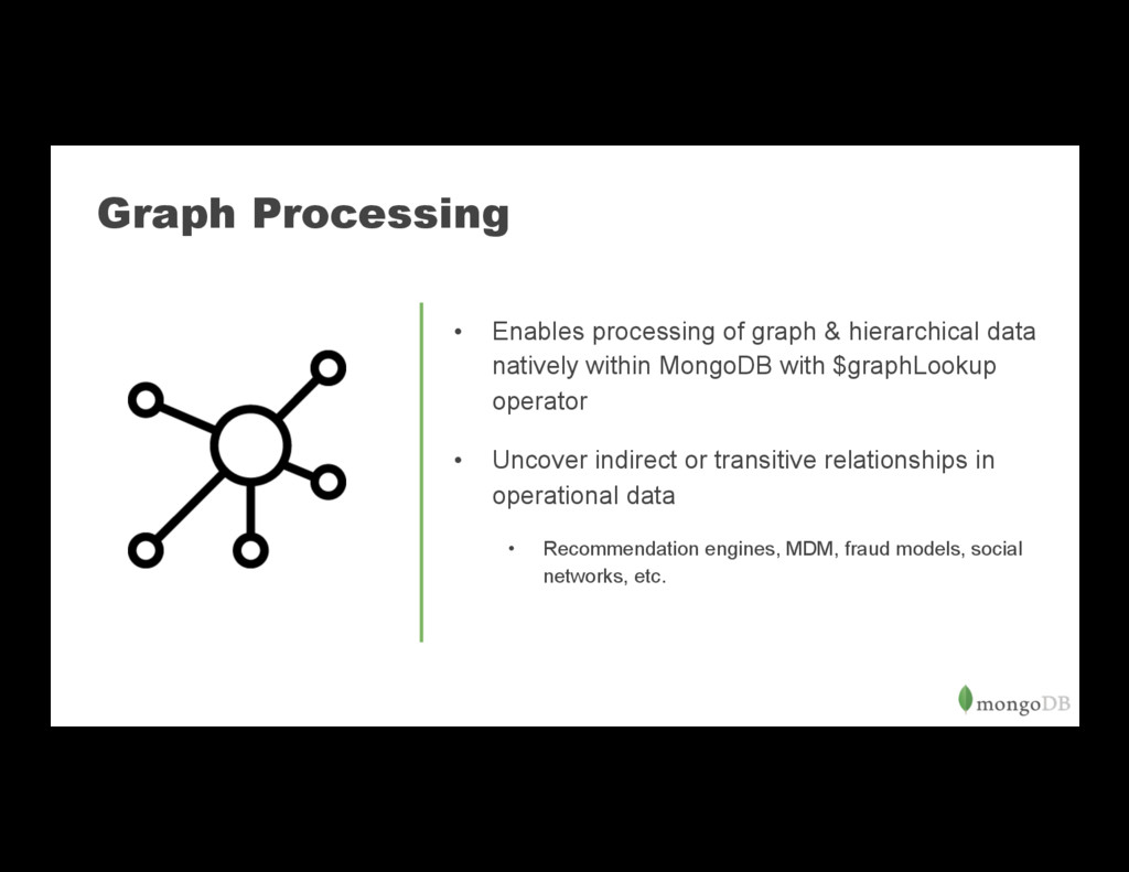 Graph Processing • Enables processing of graph...