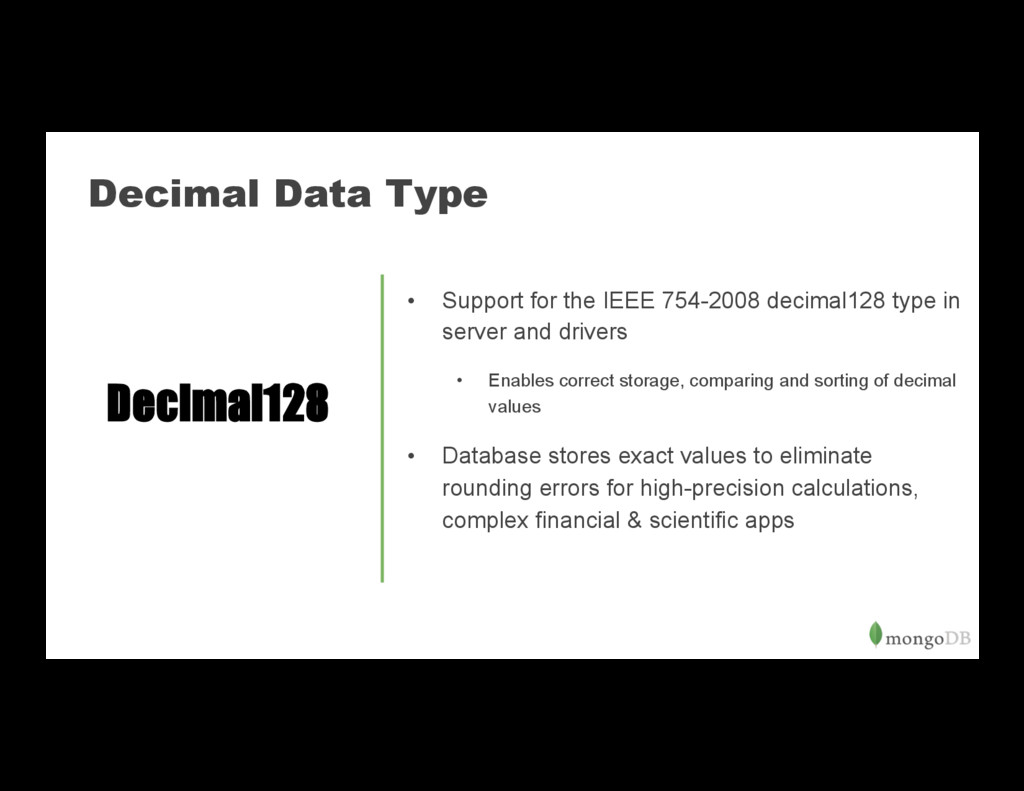 Decimal Data Type • Support for the IEEE 754-2...