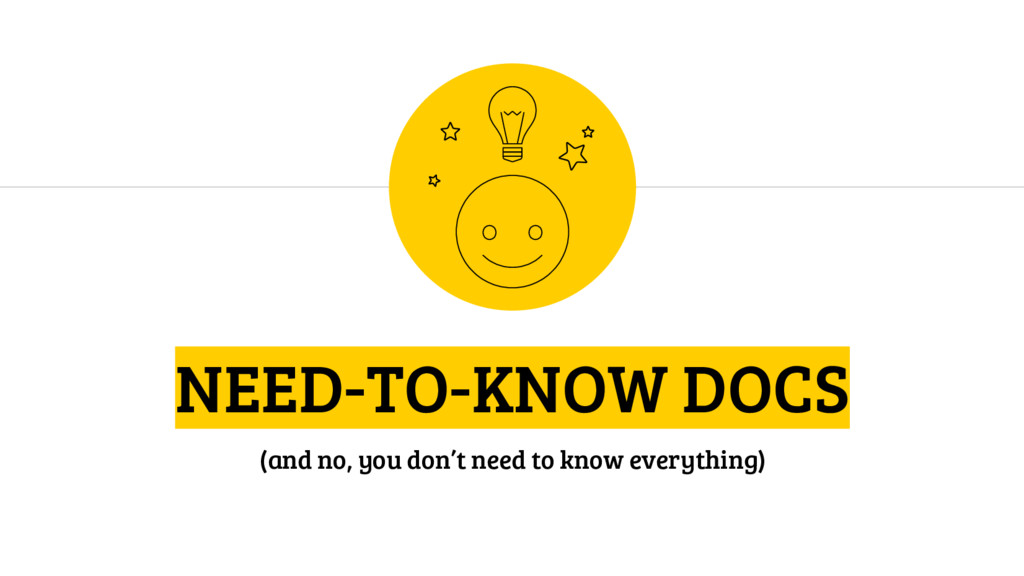 NEED-TO-KNOW DOCS (and no, you don't need to kn...