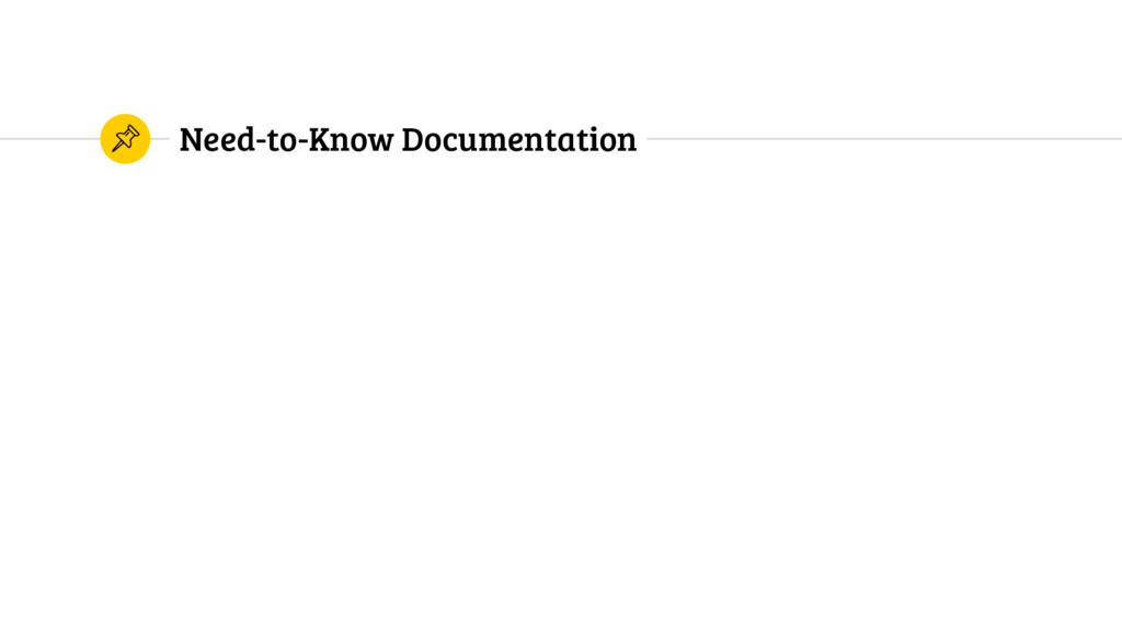 Need-to-Know Documentation