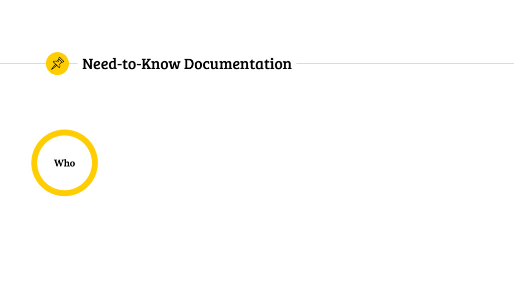 Need-to-Know Documentation Who