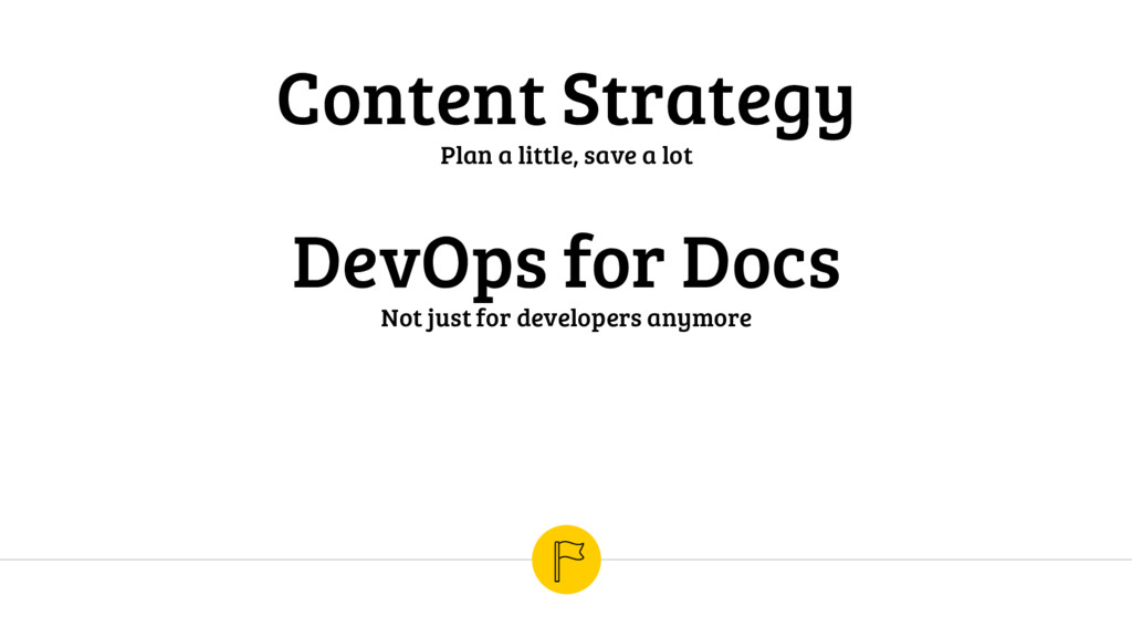 Content Strategy Plan a little, save a lot DevO...