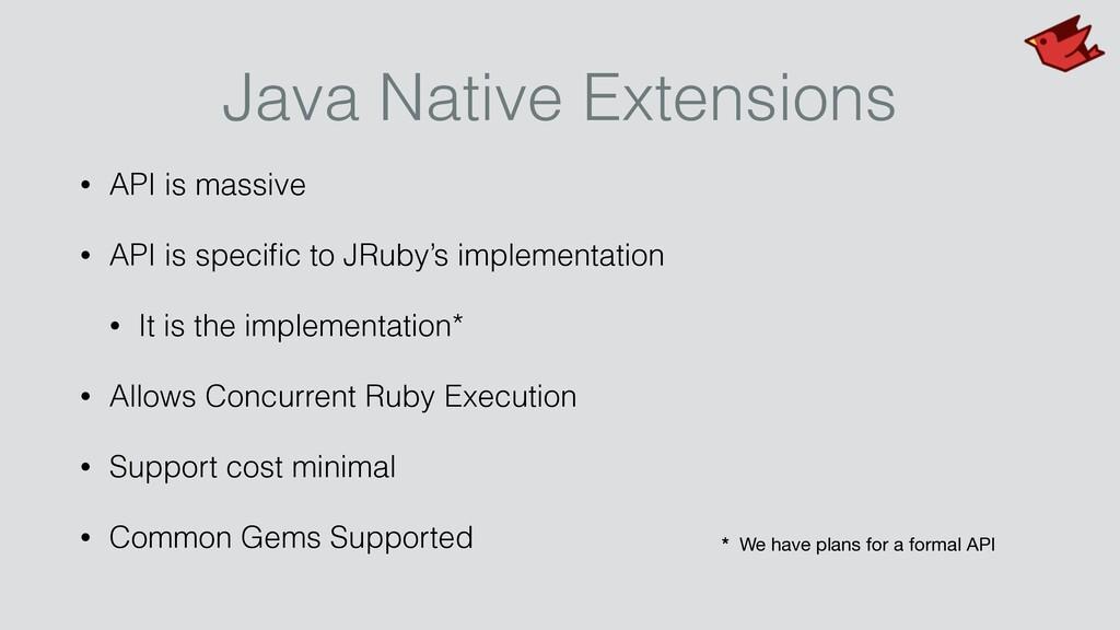 Java Native Extensions • API is massive • API i...