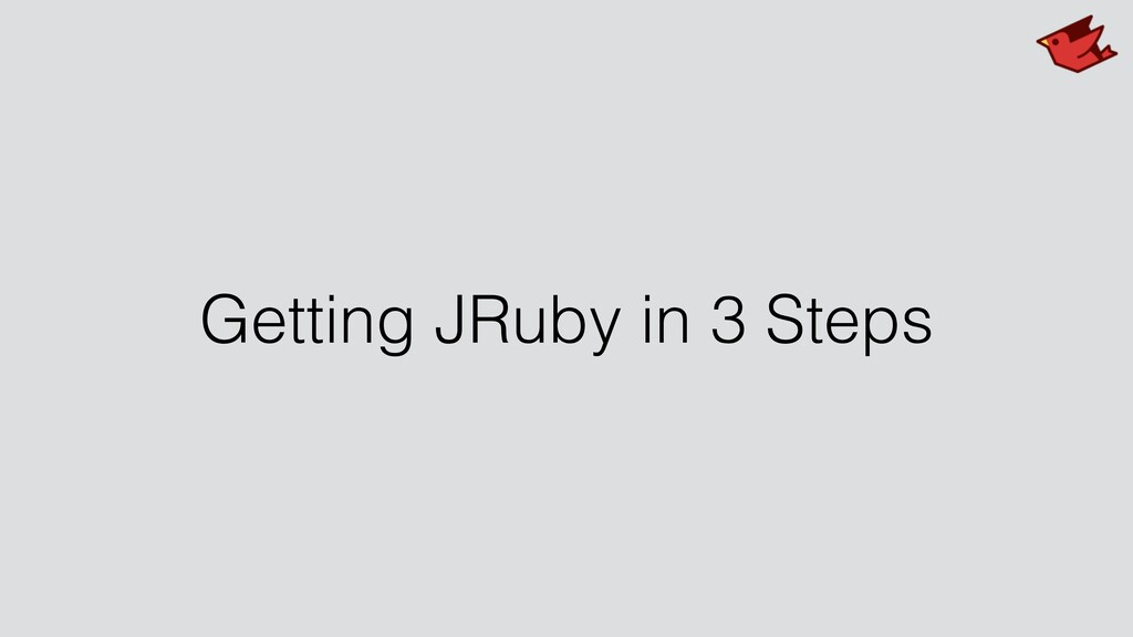 Getting JRuby in 3 Steps
