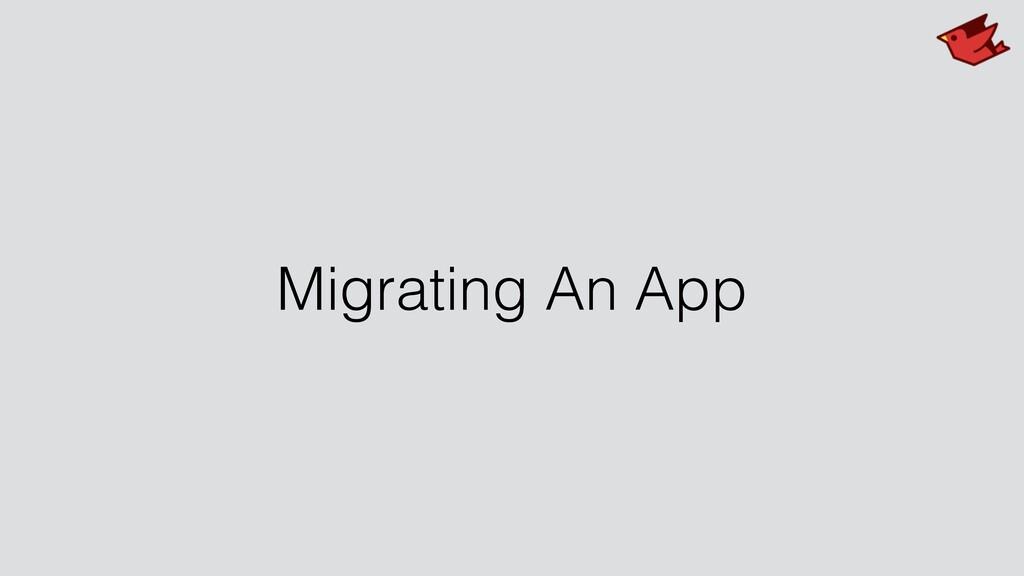 Migrating An App