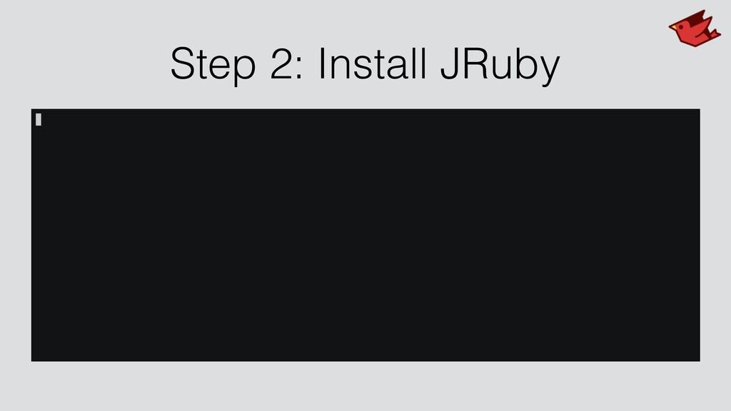 Step 2: Install JRuby