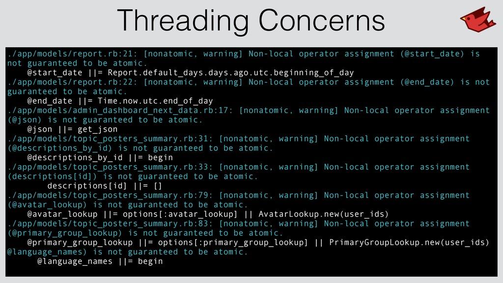 Threading Concerns ./app/models/report.rb:21: [...