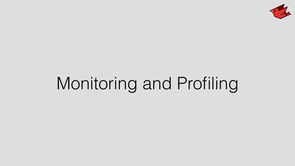 Monitoring and Profiling