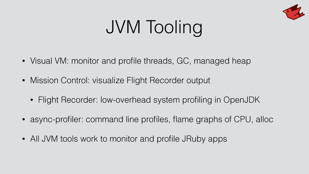 JVM Tooling • Visual VM: monitor and profile thr...