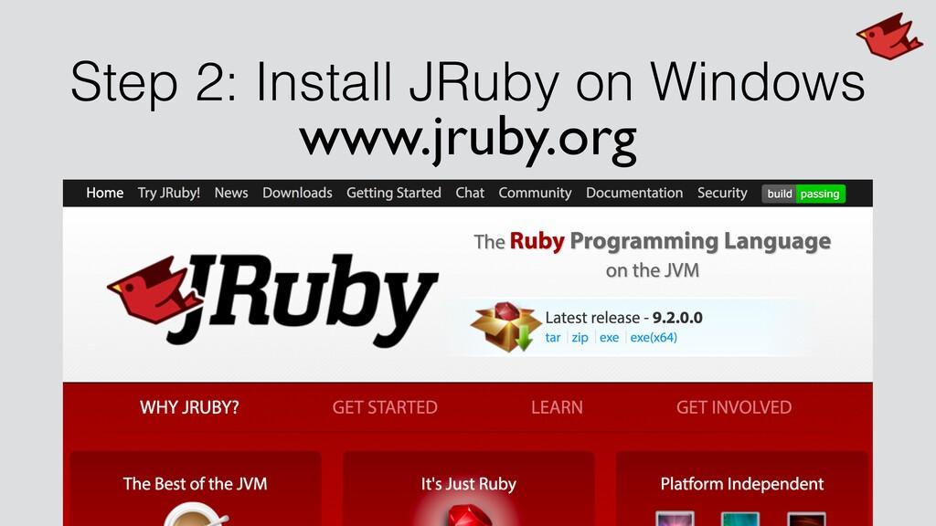 Step 2: Install JRuby on Windows www.jruby.org