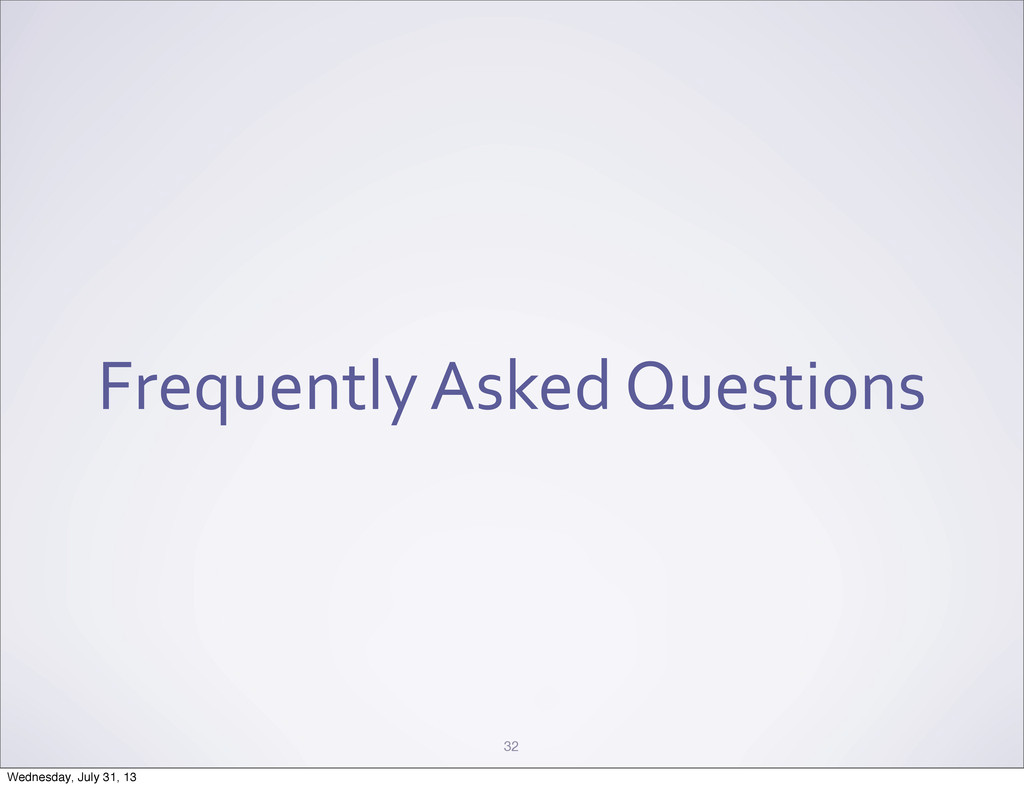 Frequently Asked Questions 32 Wednesday, ...
