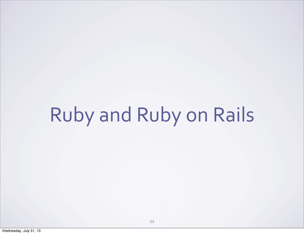 Ruby and Ruby on Rails 34 Wednesday...