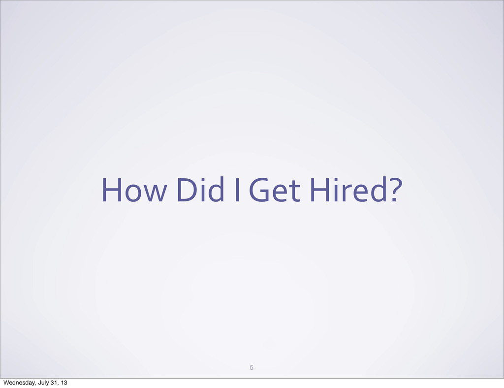How Did I Get Hired? 5 Wednesday, J...
