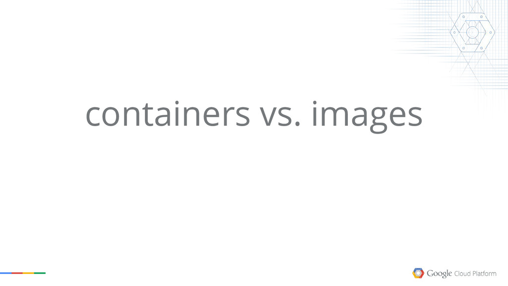 containers vs. images